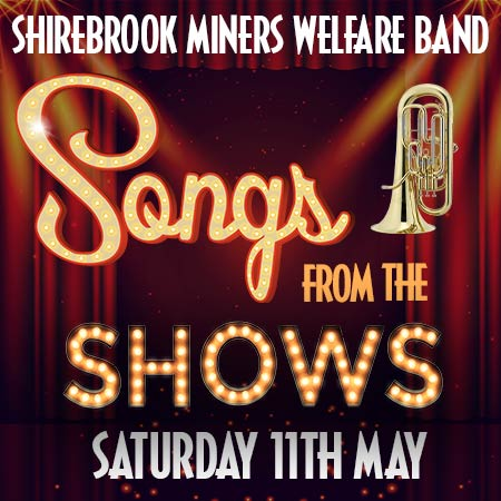 songs from the shows performed by shirebrook miners welfare band